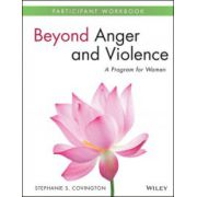 Beyond Anger and Violence: A Program for Women Participant Workbook