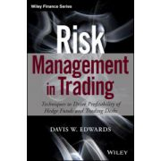 Risk Management in Trading: Techniques to Drive Profitability of Hedge Funds and Trading Desks