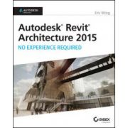 Autodesk Revit Architecture 2015: No Experience Required