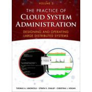 Practice of Cloud System Administration: Designing and Operating Large Distributed Systems, Volume 2