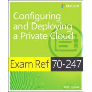 Exam Ref MCSA 70-247: Configuring and Deploying a Private Cloud