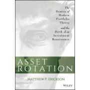 Asset Rotation: Demise of Modern Portfolio Theory and the Birth of an Investment Renaissance