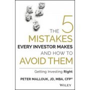 Five Mistakes Every Investor Makes and How to Avoid Them: Getting Investing Right