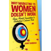 Why Marketing to Women Doesn't Work: Using Market Segmentation to Understand Consumer Needs