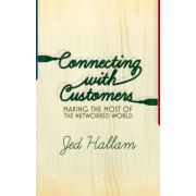 Connecting with Customers: Making the most of the networked world