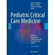 Pediatric Critical Care Medicine: Volume 2: Respiratory, Cardiovascular and Central Nervous Systems