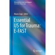 Essential US for Trauma: E-FAST (Ultrasound for Acute Care Surgeons)
