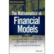 Mathematics of Financial Models + Website: Solving Real-World Problems with Quantitative Methods