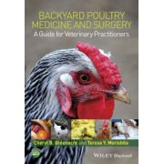 Backyard Poultry Medicine and Surgery: A Guide for Veterinary Practitioners