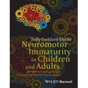 Neuromotor Immaturity in Children and Adults: INPP Screening Test for Clinicians and Health Practitioners