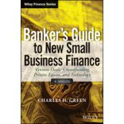 Banker's Guide to New Small Business Finance: Venture Deals, Crowdfunding, Private Equity, and Technology, + Website