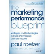 Marketing Performance Blueprint: Strategies and Technologies to Build and Measure Business Success