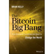 Bitcoin Big Bang: How Alternative Currencies Are About to Change the World