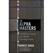 Alpha Masters: Unlocking the Genius of the World's Top Hedge Funds
