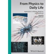From Physics to Daily Life: Applications in Biology, Medicine, and Healthcare