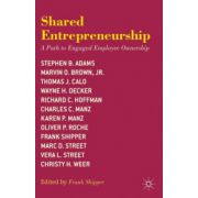 Shared Entrepreneurship: A Path to Engaged Employee Ownership