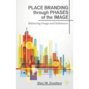 Place Branding through Phases of the Image: Balancing Image and Substance