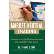 Market-Neutral Trading: 8 Buy + Hedge Trading Strategies for Making Money in Bull and Bear Markets