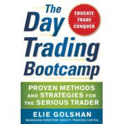 Day Trading Bootcamp: Proven Methods and Strategies for the Serious Trader