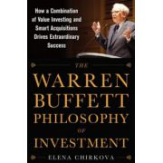 Warren Buffett Philosophy of Investment: How a Combination of Value Investing and Smart Acquisitions Drives Extraordinary Success