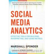 Social Media Analytics: Effective Tools for Building, Interpreting, and Using Metrics
