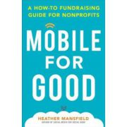 Mobile and Social Fundraising for Good: A How-to Guide for Nonprofits