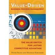 Value-Driven Business Process Management: Value-Switch for Lasting Competitive Advantage