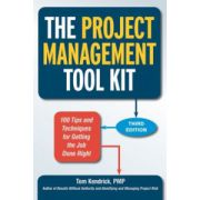 Project Management Tool Kit: 100 Tips and Techniques for Getting the Job Done Right