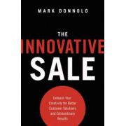 Innovative Sale: Unleash Your Creativity for Better Customer Solutions and Extraordinary Results