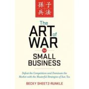 Art of War for Small Business: Defeat the Competition and Dominate the Market with the Masterful Strategies of Sun Tzu