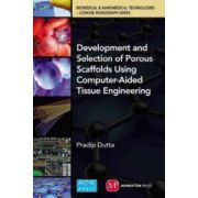 Development and Selection of Porous Scaffolds Using Computer-Aided Tissue Engineering