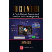 Cell Method: A Purely Algebraic Computational Method in Physics and Engineering Sciences