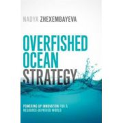 Overfished Ocean Strategy: Powering Up Innovation for a Resource-Deprived World