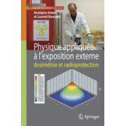 Physique appliquée à l'exposition externe: Dosimétrie et radioprotection (Ingénierie et développement durable)