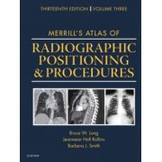 Merrill's Atlas of Radiographic Positioning and Procedures, Volume 3