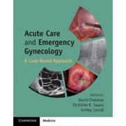 Acute Care and Emergency Gynecology: A Case-Based Approach