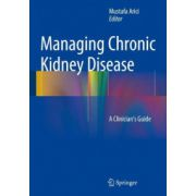 Management of Chronic Kidney Disease: A Clinician's Guide