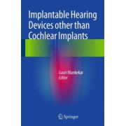 Implantable Hearing Devices other than Cochlear Implants