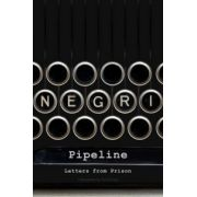 Pipeline: Letters from Prison