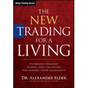New Trading for a Living: Psychology, Discipline, Trading Tools and Systems, Risk Control, Trade Management