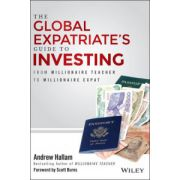 Global Expatriate's Guide to Investing: From Millionaire Teacher to Millionaire Expat