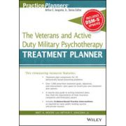 Veterans and Active Duty Military Psychotherapy Treatment Planner (with DSM-5 Updates)