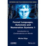 Formal Languages, Automata and Numeration Systems - Volume 1