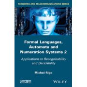 Formal Languages, Automata and Numeration Systems, Volume 2