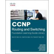 CCNP Routing and Switching Foundation Learning Library: (ROUTE 300-101, SWITCH 300-115, TSHOOT 300-135)
