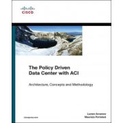 Policy Driven Data Center with ACI: Architecture, Concepts, and Methodology
