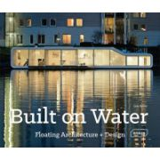 Built on Water: Floating Architecture + Design