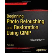 Beginning Photo Retouching and Restoration Using GIMP