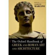 Oxford Handbook of Greek and Roman Art and Architecture (Oxford Handbooks in Classics and Ancient History)