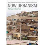 Now Urbanism: Future City is Here